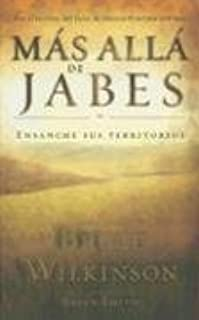 Mas Alla De Jabes/ Beyond Jabez Por Bruce Wilkinson (Spanish Edition)