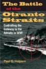 The Battle of the Otranto Straits: Controlling the Gateway to the Adriatic in World War I (Twentieth Century Battles)