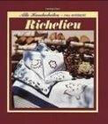 Richelieu: Sticken für Anfänger und Profis