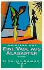 Eine Vase aus Alabaster: Roman