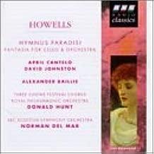 Howells: Hymnus Paradisi for soprano, tenor, chorus, & orchestra; Fantasia for Cello and orchestra