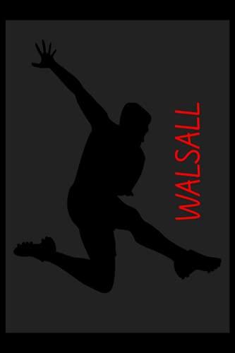 Walsall: Lined Notebook, Walsall FC Journal, Walsall Football Club, Walsall FC Diary, Walsall FC Planner, Walsall FC