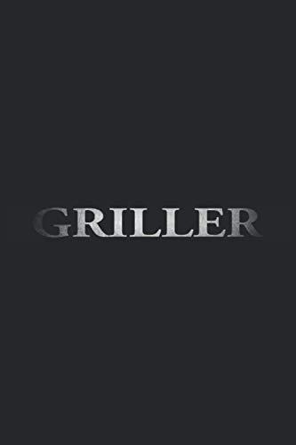 Griller: Kleines Notizbuch zum Angrillen, zur Grillsaison oder für die Grillparty - Liniert und To Do Listen - Männertag Ausrüstung und Zubehör zum Grillen - Männertagsgeschenke lustig