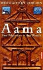 Aama. Eine Pilgerreise in den Westen - Broughton Coburn