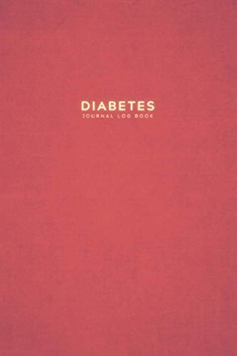 Diabetes Journal Log Book: Weekly Blood Sugar Diary Log Book for 2 Years of Recording (4-Time Before-After)   Daily Diabetic Blood Glucose Monitoring ... Level Test & Monitor – Minimal Red Design