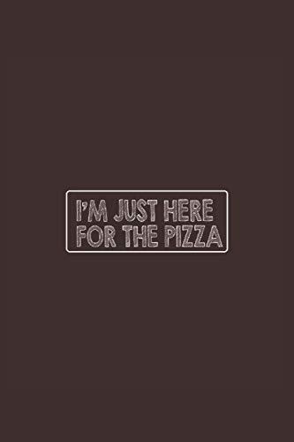 Solo estoy aquí para la pizza, cuaderno: Bonita idea de regalo para los amantes de la pizza para cumpleaños, Navidad y Pascua. También es ideal como ... con amigos, colegas, familiares y conocidos.