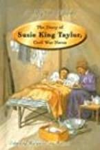 The Diary of Susie King Taylor, Civil War Nurse (In My Own Words)