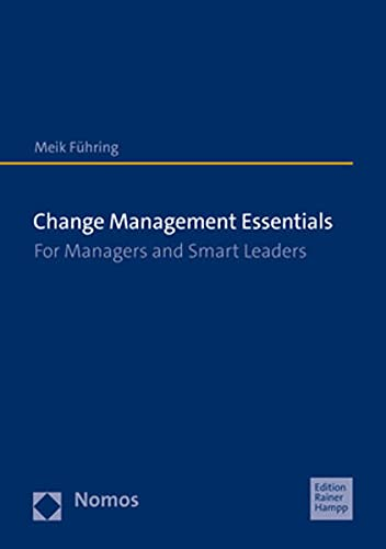 Change Management Essentials: For Managers and Smart Leaders