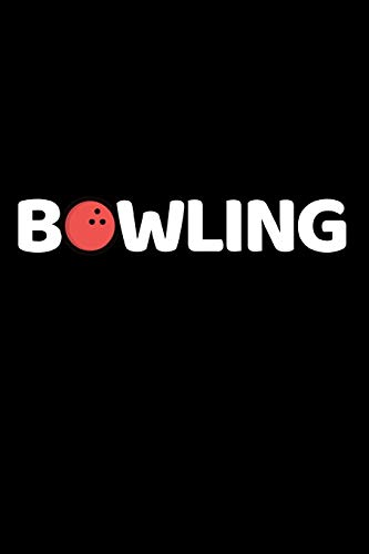 """Bowling: Funny Bowling Notebook/Journal (6"""" X 9"""") Unique Gift Idea For Bowling Lovers"""