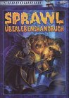 Christian Lonsing, André Wiesler: Shadowrun - Sprawl Überlebenshandbuch