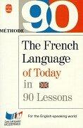 Le français d'aujourd'hui en 90 leçons