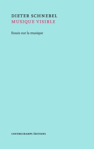 Musique Visible - Essais Sur la Musique