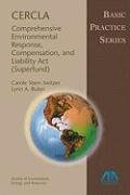 Download Cercla--comprehensive Environmental Response, Compensation, and Liability Act Superfund: Basic Practice Series 1604420235