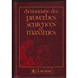 Dictionnaire des proverbes, sentences et maximes. - Larousse, 1969.