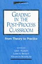 Grading in the Post-Process Classroom: From Theory to Practice (Crosscurrents : New Perspectives in Rhetoric and Composition)