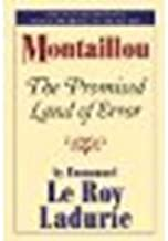Montaillou: The Promised Land of Error by Ladurie, Emmanuel Le Roy [George Braziller Inc., 2008] (Paperback) 30th Anniversary Edition [Paperback]