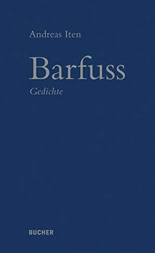 Barfuss: Gedichte