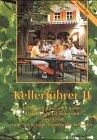 Kellerführer II: Keller und Biergärten zwischen Erlangen und Forchheim (mit Aischgrund, Fränkischer Schweiz)