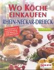 Wo Köche einkaufen, Rhein-Neckar-Dreieck
