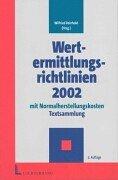 Wertermittlungsrichtlinien 2002 mit Normalherstellungskosten: Textsammlung