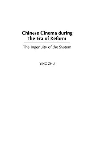Chinese Cinema during the Era of Reform: The Ingenuity of...