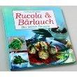 Rucola & Bärlauch - die besten Rezepte.