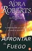 Afrontar el Fuego / Face the Fire (Three Sisters Island) (Spanish Edition) by Nora Roberts (2003-09-02)