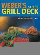 Weber's art of the grill deck