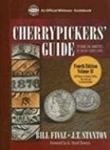 Cherrypickers' Guide to Rare Die Varieties of United States Coins: Half Dimes Through Dollars, Gold, and Commemoratives (O...