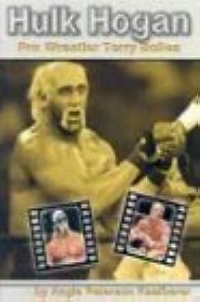 Hulk Hogan: Pro Wrestler Terry Bollea (Pro Wrestlers) by Angie Peterson Kaelberer (2003-09-01)