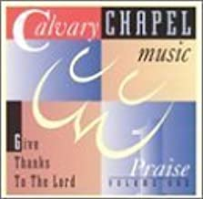 Vol. 1-Give Thanks to the Lord by Calvary Chapel Music-Praise (1999-04-06)