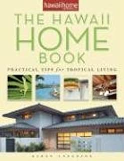 The Hawaii Home Book: Practical Tips for Tropical Living