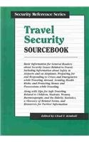 Travel Security Sourcebook: Basic Information for General Readers About Security Issues Related to Travel (Security Reference Series)