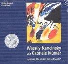 Wassily Kandinsky und Gabriele Münter, 1 Audio-CD m. Begleitbuch. Lege dein Ohr an dein Herz und horche!