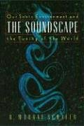 Image OfThe Soundscape: Our Sonic Environment And The Tuning Of The World