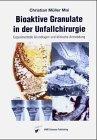 Bioaktive Granulate in der Unfallchirurgie: Experimentelle Grundlagen und klinische Anwendung