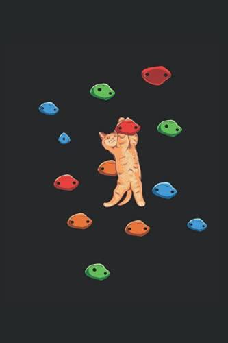 Katze an Kletterwand klettern Kletterer Kletter: 6x9 liniertes Notizbuch | Katze klettern Kletterer Kletter Geschenk