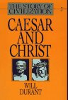 Caesar and Christ (The Story of Civilization III)