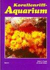 Korallenriff-Aquarium, Bd.4, Nesseltiere im Korallenriff und für das Korallenriff-Aquarium