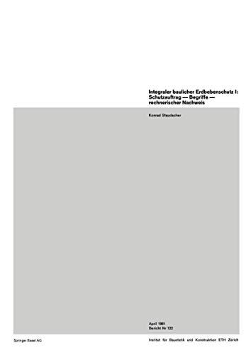 Integraler baulicher Erdbebenschutz I: Schutzauftrag ― Begriffe ― rechnerischer Nachweis (Institut für Baustatik und Konstruktion (122))
