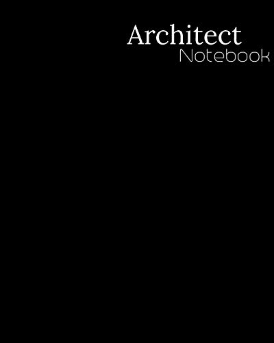 """Architect Notebook: 1/4 Inch, 4 Squares Per Inch - Large Size 8.5"""" x 11"""" Inch - 110 Graphing Paper Pages - Perfect Notebook for Architects Maths Science"""