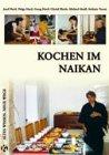 Kochen im Naikan: Vom Kochen, Essen und Verdauen im Naikan Haus Ötscherland