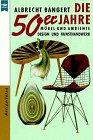 Die 50er Jahre. Möbel und Ambiente Design und Kunsthandwerk