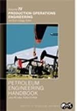 Best petroleum engineering handbook volume 4 Reviews