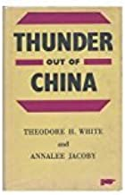 Thunder out of China / Theodore H. White and Annalee Jacoby