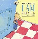 I Am Small 0385254555 Book Cover