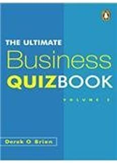 [The Ultimate Business Quiz Book: v. 2] [Author: O'Brien, Derek] [May, 2003]