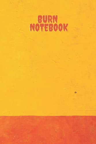 burn notebook: Blank lined journal for writing is 6x9 inch, 120 pages. It's your turn to write down every last secret you have in the Burn notebook.