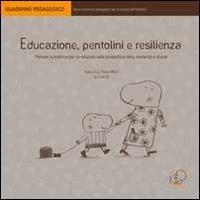 Educazione, pentolini e resilienza