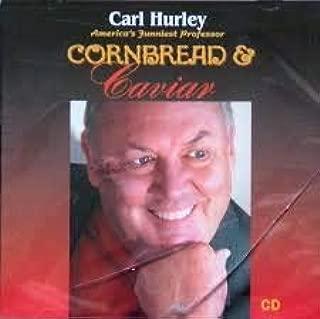 Carl Hurley, Americas Funniest Professor, Cornbread and Caviar
